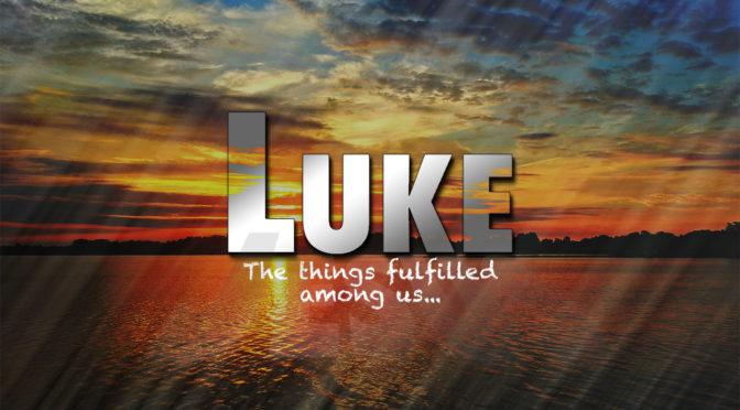 720p-Luke-TheThingsFulfilledAmongUs